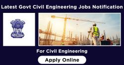Apply Online For Latest Govt Civil Engineering Jobs Notification
