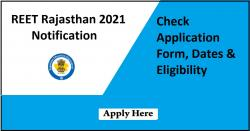REET Rajasthan 2021 Notification | Check Application Form, Dates & Eligibility