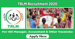 TRLM Recruitment 2020 Apply For 150 Manager, Accountant & Other Vacancies