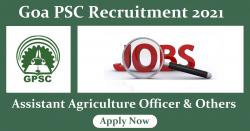 Goa PSC Recruitment: 31 Assistant Agricultural Officer & Other Posts