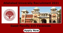 Allahabad University Recruitment 2021 For Guest Faculty 215 Vacancies