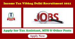 Income Tax Vibhag Delhi Recruitment 2021 Apply for Tax Assistant, MTS & Other Posts