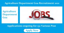 Agriculture Department Goa Recruitment 2021 Applications ongoing for 132 Various Post