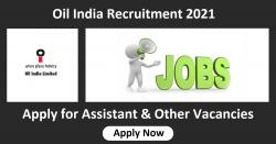 Oil India Recruitment 2021 | Apply for Assistant & Other Vacancies
