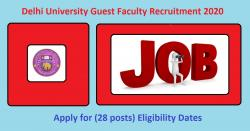 Delhi University Guest Faculty Recruitment 2020 (28 posts) Eligibility Dates