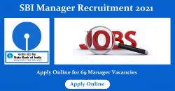 SBI Manager Recruitment 2021 Notification Out - Apply Online Here