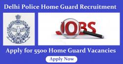 Delhi Police Home Guard Recruitment: 5500 Home Guard Vacancy