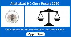Allahabad HC Clerk Result 2020 | Check Allahabad HC Clerk Interview Result - Get Direct PDF Here