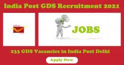 India Post GDS Recruitment 2021: 233 GDS Vacancies in India Post Delhi