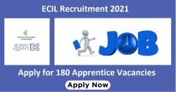 ECIL Recruitment 2021: Apply for 180 Apprentice Vacancies