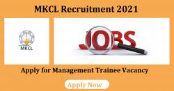 MKCL Recruitment 2021 Apply for Management Trainee Vacancy