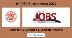 MPPSC Recruitment 2021 For 15 DSP Radio & Computer Vacancy