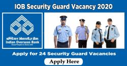 IOB Security Guard Vacancy 2020 – Apply for 24 Security Guard Vacancies
